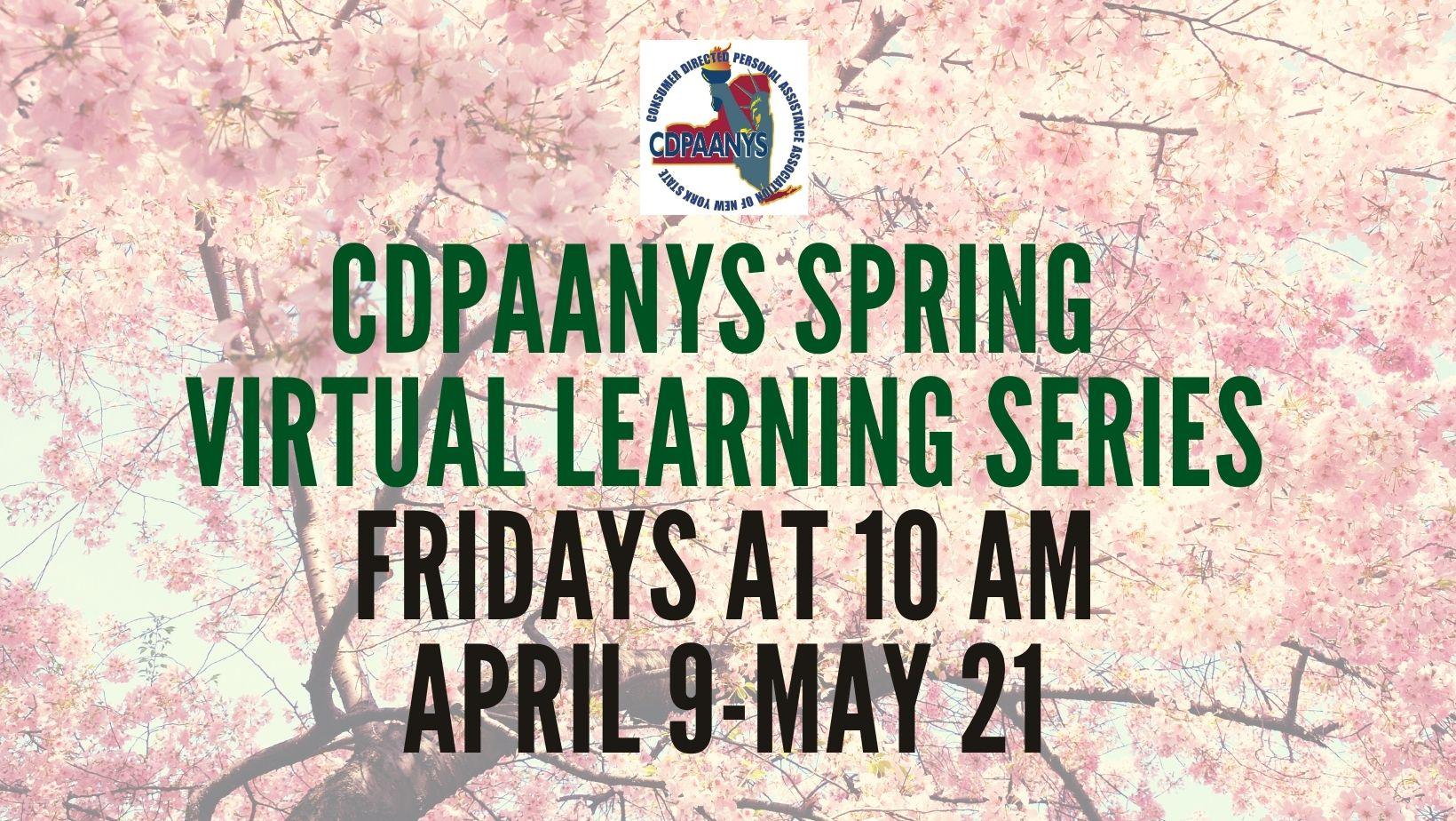 CDPAANYS SPRING  VIRTUAL LEARNING SERIES FRIDAYS AT 10 AM April 9-May 14